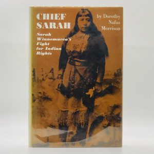 Chief Sarah: Sarah Winnemucca's Fight for Indian Rights [SIGNED]