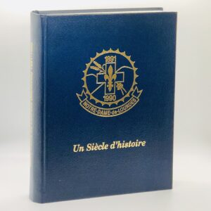 Notre-Dame-de-Lourdes (Manitoba), 1891-1990: Un Siecle d'Histoire